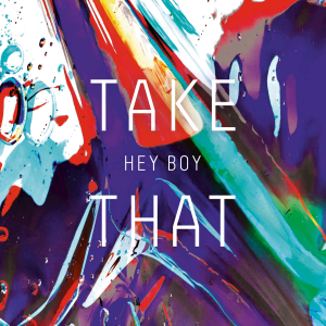 Take-That-Hey-Boy-2015