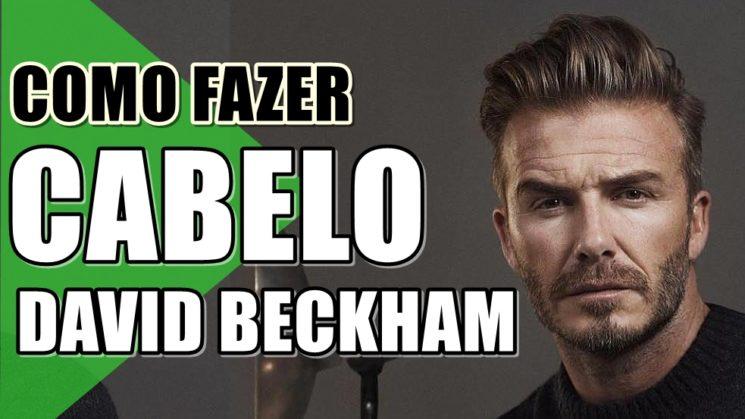 Como fazer o cabelo David Beckham 2018