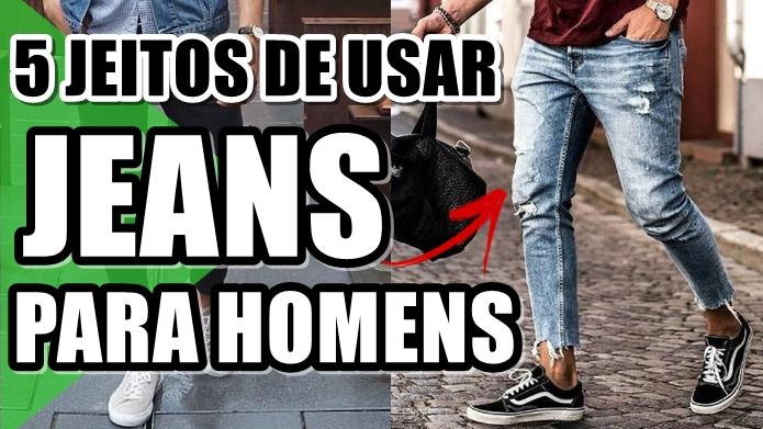 5 maneiras de como usar calça jeans masculina